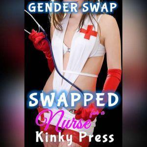 Swapped for a Nurse, Kinky Press