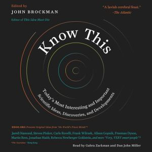 Know This Today's Most Interesting and Important Scientific Ideas, Discoveries, and Developments, John Brockman