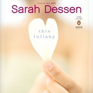 This Lullaby, Sarah Dessen