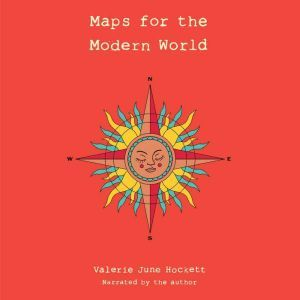 Maps for the Modern World, Valerie June Hockett