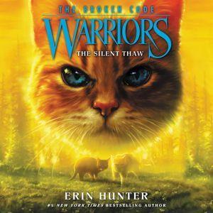 Warriors: The Broken Code #2: The Silent Thaw, Erin Hunter