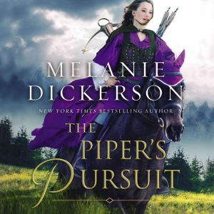 The Piper's Pursuit, Melanie Dickerson