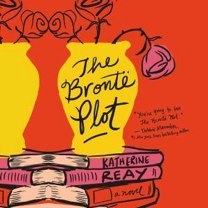 The Bronte Plot, Katherine Reay