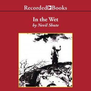 In the Wet, Nevil Shute
