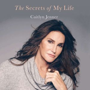 The Secrets of My Life A History, Caitlyn Jenner