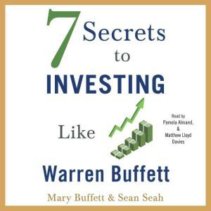 7 Secrets to Investing Like Warren Buffett, Mary Buffett