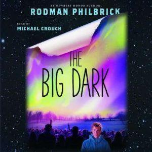 The Big Dark, Rodman Philbrick