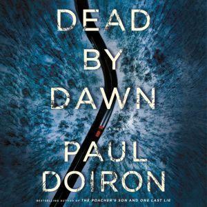 Dead by Dawn: A Novel, Paul Doiron