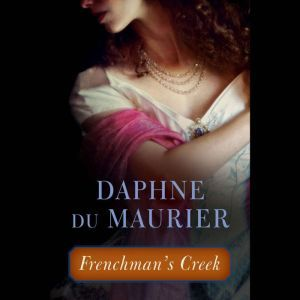 Frenchman's Creek, Daphne du Maurier