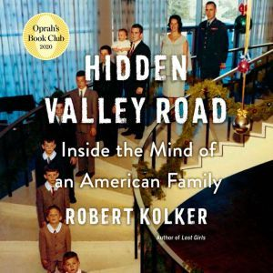Hidden Valley Road Inside the Mind of an American Family, Robert Kolker
