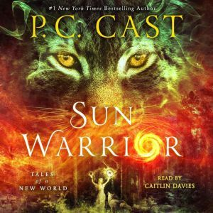 Sun Warrior: Tales of a New World, P. C. Cast