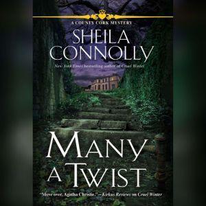 Many a Twist: A County Cork Mystery, Sheila Connolly