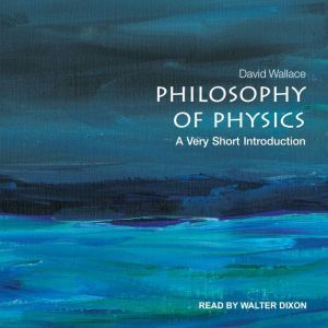 Philosophy of Physics A Very Short Introduction, David Wallace