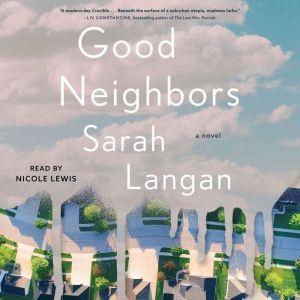 Good Neighbors A Novel, Sarah Langan