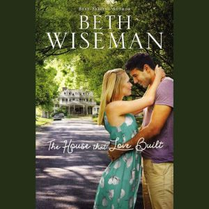 The House that Love Built, Beth Wiseman