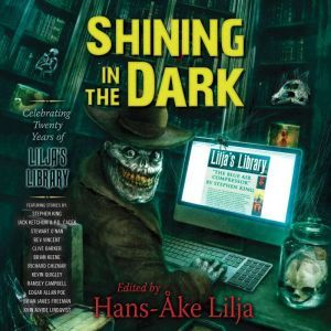 Shining in the Dark Celebrating 20 Years of Lilja's Library, Hans-Ake Lilja