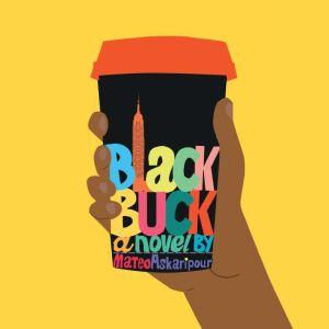 Black Buck, Mateo Askaripour