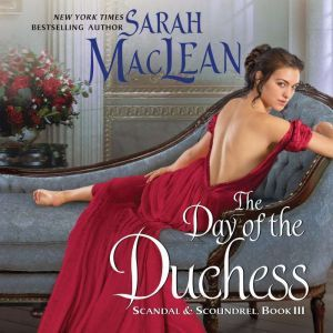 The Day of the Duchess Scandal & Scoundrel, Book III, Sarah MacLean