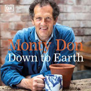 Down to Earth Gardening Wisdom, Monty Don