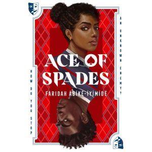 Ace of Spades, Faridah Abike-Iyimide