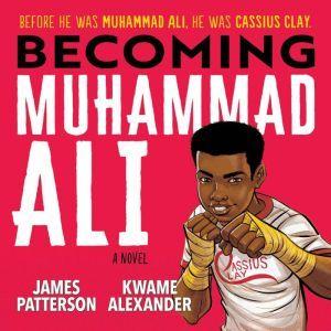 Becoming Muhammad Ali, James Patterson