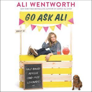 Go Ask Ali Half-Baked Advice (and Free Lemonade), Ali Wentworth