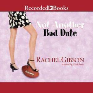 Not Another Bad Date, Rachel Gibson