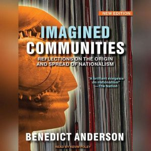 Imagined Communities Reflections on the Origin and Spread of Nationalism, Benedict Anderson