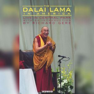 The Dalai Lama in America:Central Park Lecture, His Holiness the Dalai Lama