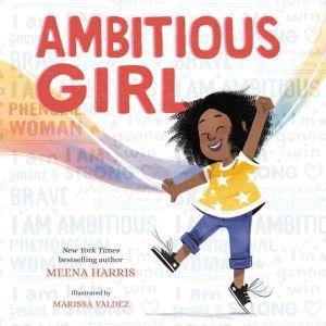 Ambitious Girl, Meena Harris