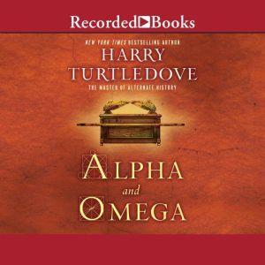 Alpha and Omega, Harry Turtledove