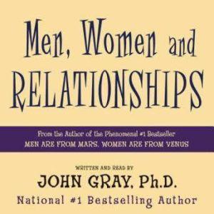 Men, Women and Relationships, John Gray