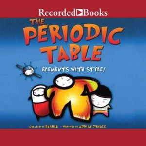The Periodic Table: Elements with Style, Adrian Dingle