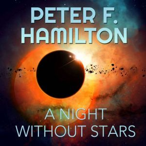 A Night Without Stars: A Novel of the Commonwealth, Peter F. Hamilton