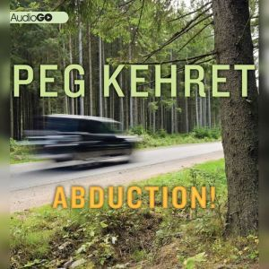 Abduction!, Peg Kehret