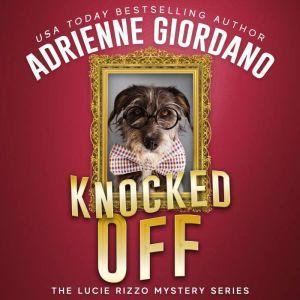 Knocked Off: A Criminally Funny Art Heist Caper, Adrienne Giordano