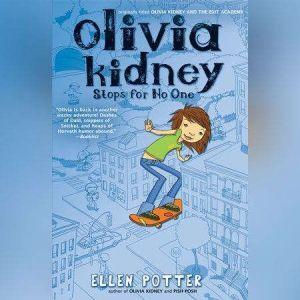 Olivia Kidney Stops for No One, Ellen Potter