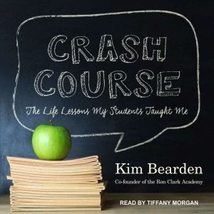 Crash Course: The Life Lessons My Students Taught Me, Kim Bearden
