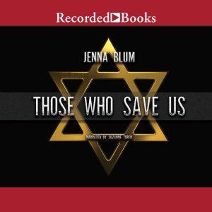 Those Who Save Us, Jenna Blum