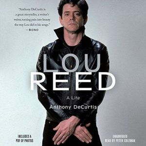Lou Reed: A Life, Anthony DeCurtis