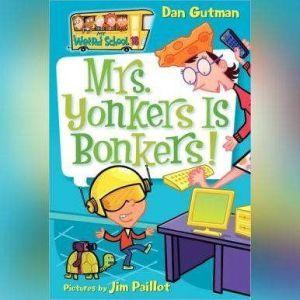 My Weird School #18: Mrs. Yonkers Is Bonkers!, Dan Gutman