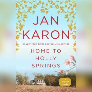Home to Holly Springs: The First of the Father Tim Novels, Jan Karon