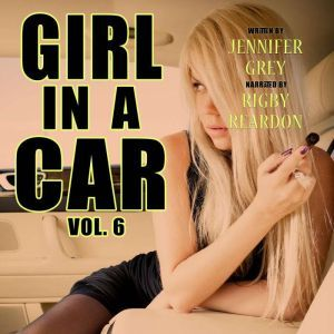 Girl in a Car Vol. 6: Girl in the Hood, Jennifer Grey