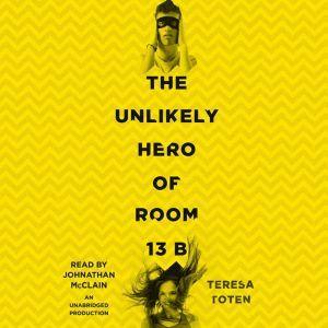 The Unlikely Hero of Room 13B, Teresa Toten
