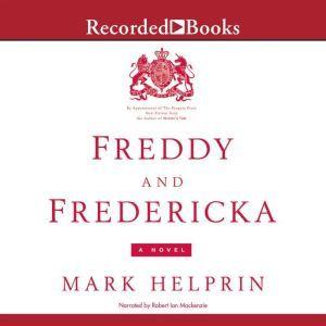 Freddy and Fredericka, Mark Helprin