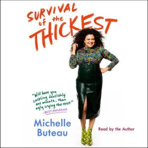 Survival of the Thickest Essays, Michelle Buteau