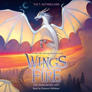 The Dangerous Gift (Wings of Fire, Book 14 ) (Unabridged edition), Tui T. Sutherland