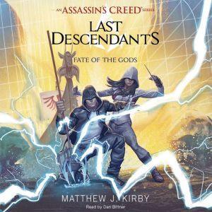 Fate of the Gods (Last Descendants: An Assassin's Creed Novel Series, Book 3), Matthew J. Kirby