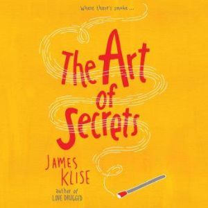 The Art of Secrets, James Klise
