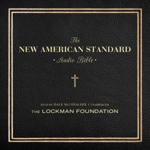 The New American Standard Audio Bible, the Lockman Foundation